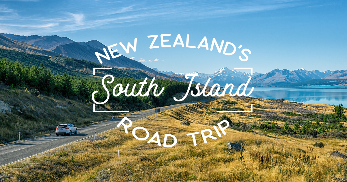 New Zealand's South Island: One-Week Ultimate Road Trip ...